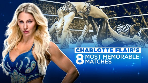 WWE Charlotte Flairs Most Memorable Matches